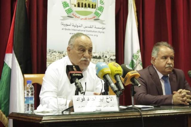 أبو أحمد فؤاد: القضية الفلسطينية بحاجة إلى انعاش حقيقي